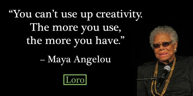 CreativityUseMayaAngelou